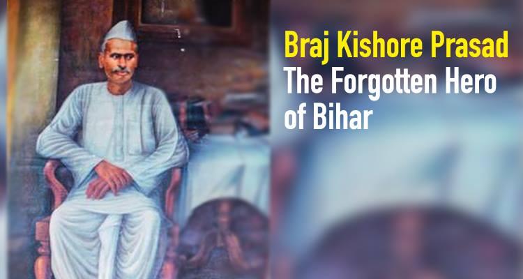 Braj Kishore Prasad – The Forgotten Hero of Bihar
